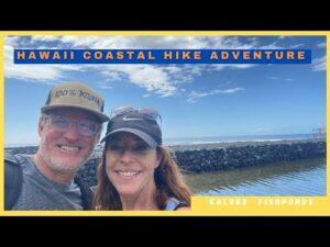 Hawaii Coastal Hike Adventure- Koloko Fish Ponds/Honokohau Harbor