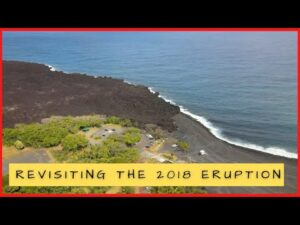 Revisiting the 2018 Eruption and more on the Big Island