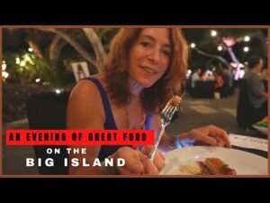Read more about the article An Evening of Great Food on the Big Island of Hawaii