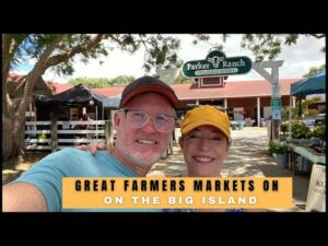 Read more about the article Great  Farmers Markets on the Big Island of Hawaii